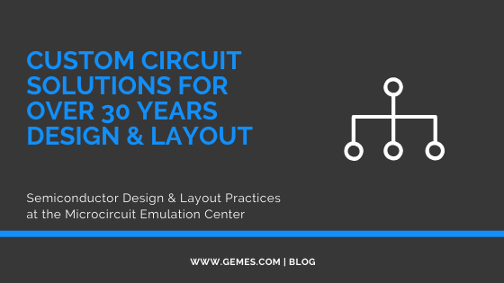 Custom Circuit Solutions for Over 30 Years Design & Layout