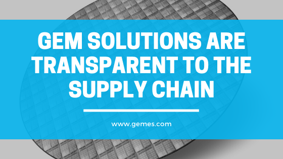 GEM Solutions are Transparent to Supply Chain